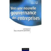 Vers une nouvelle gouvernance des entreprise: l'entreprise face à ses parties prenantes
