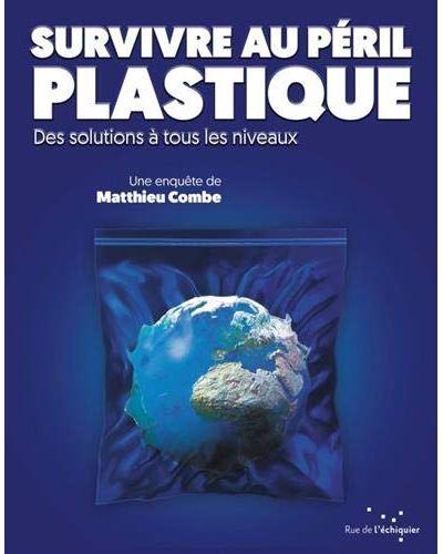 Matthieu Combe, «Survivre au péril plastique»