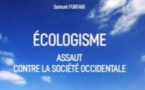 Ecologisme et radicalité, la Nature passe-t-elle avant l'Humain? Une analyse par Samuel Furfari